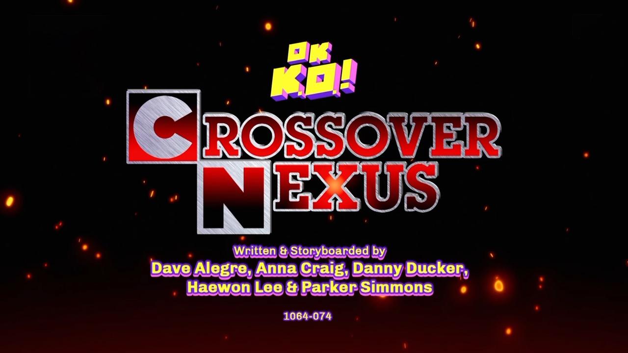 OK K.O.! Legyünk hősök! Let's Be Heroes! Crossover Nexus